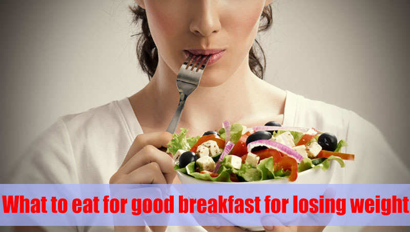 What To Eat For Good Breakfast For Weight Loss