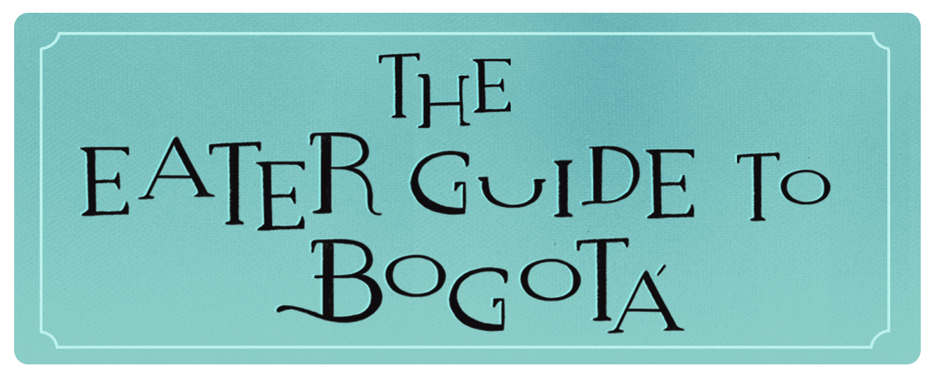 The 30 Best Restaurants in Bogotá, Colombia - Eater