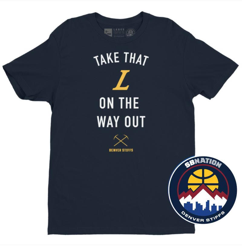 """Denver Nuggets Watch Party: New """"Take That L On The Way Out"""" Shirt From D Line Co"""