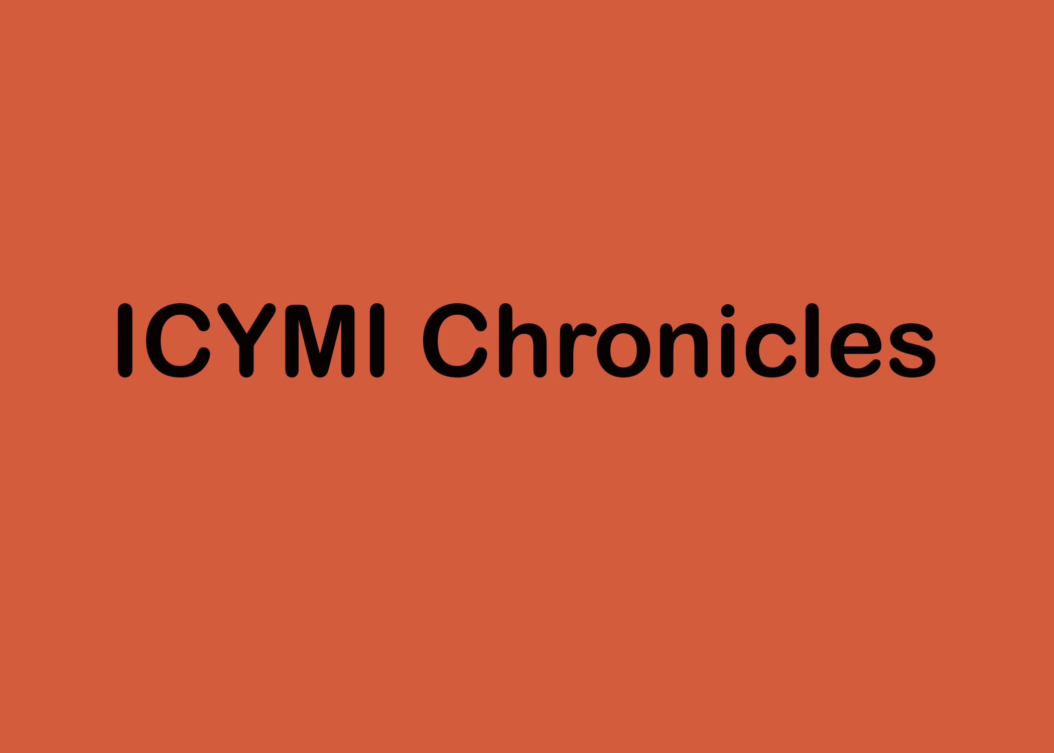ICYMI Chronicles