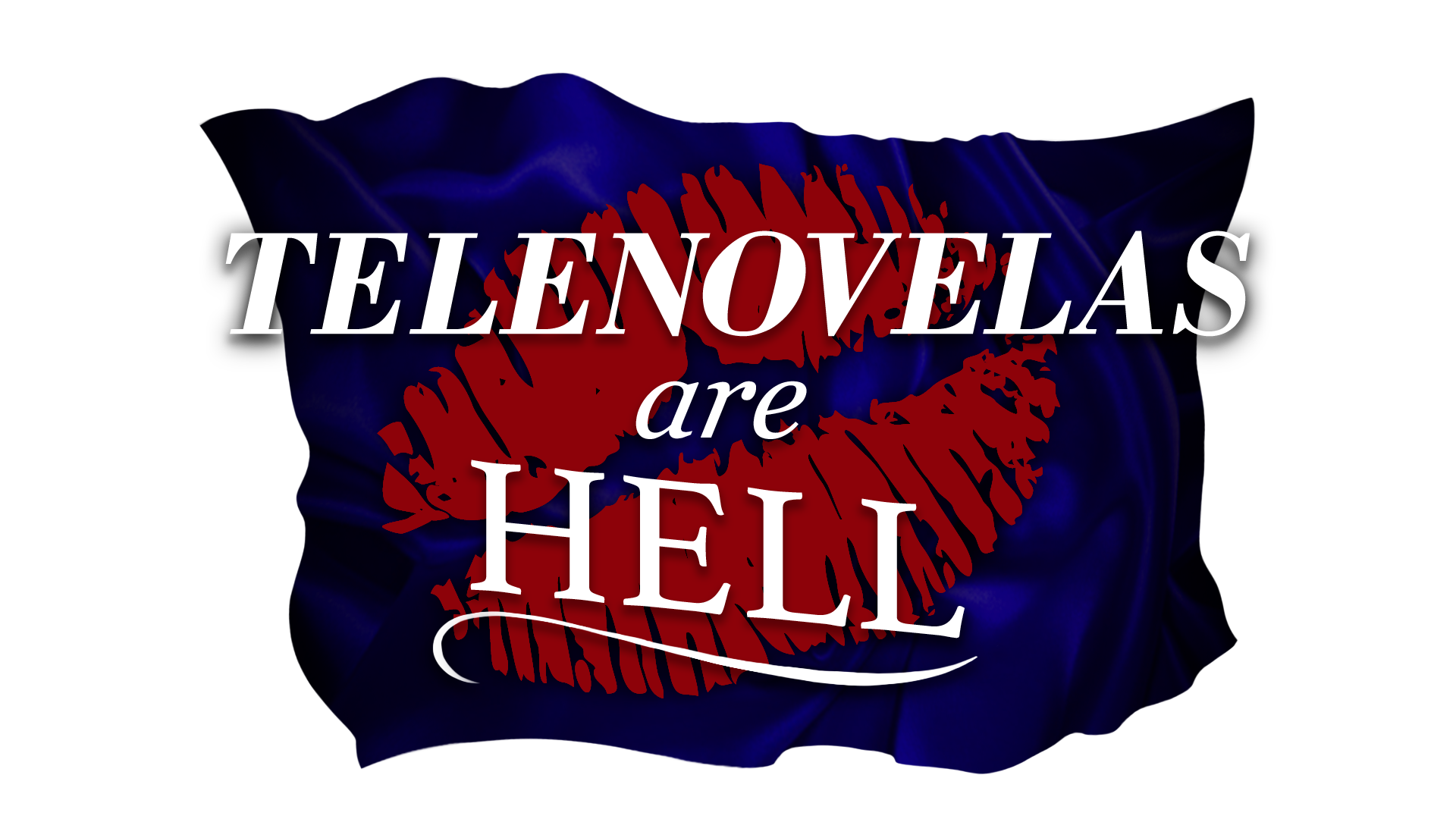 Telenovelas Are Hell
