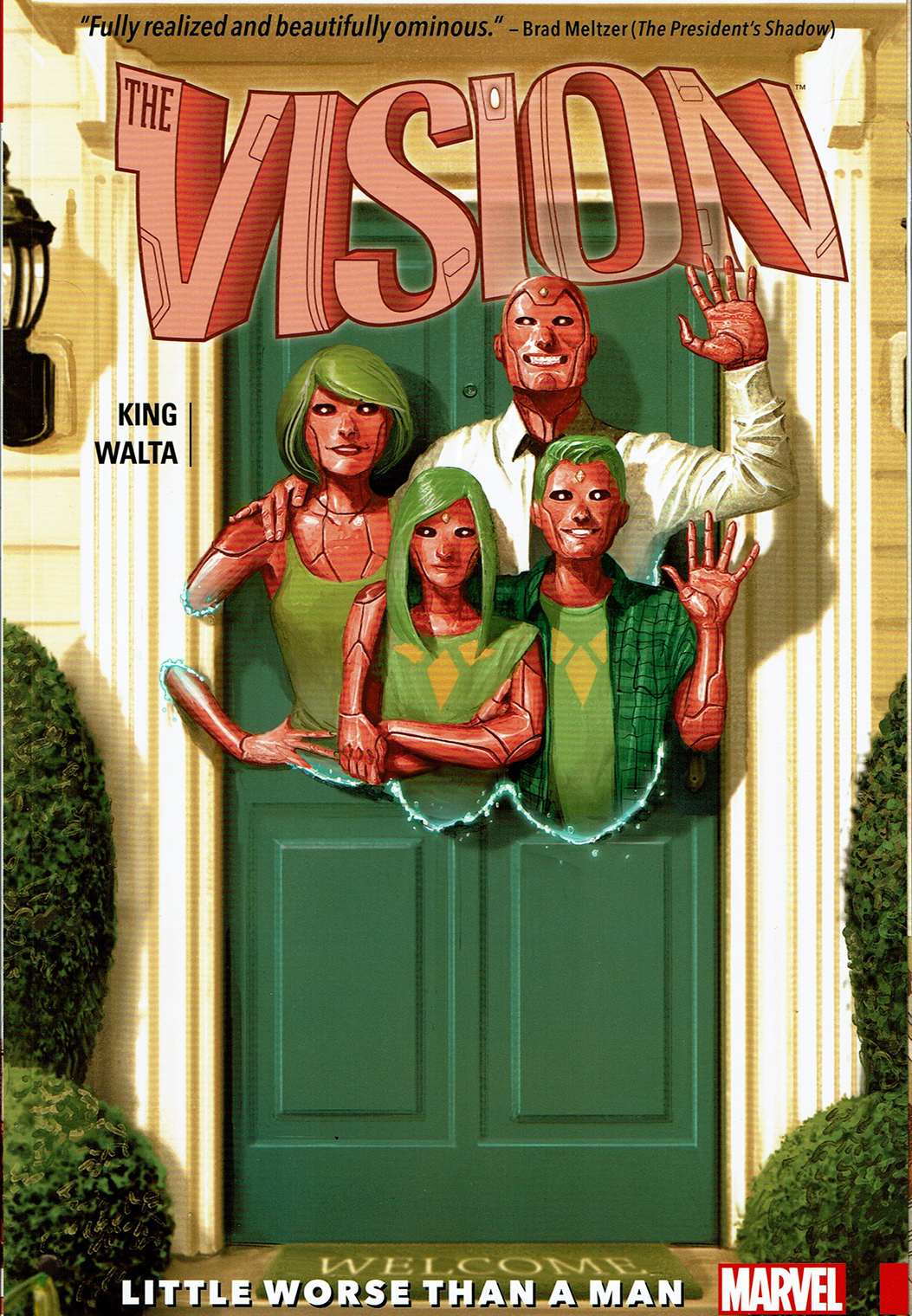 Vision, of the Avengers, once built an android family and tried to live in the suburbs.