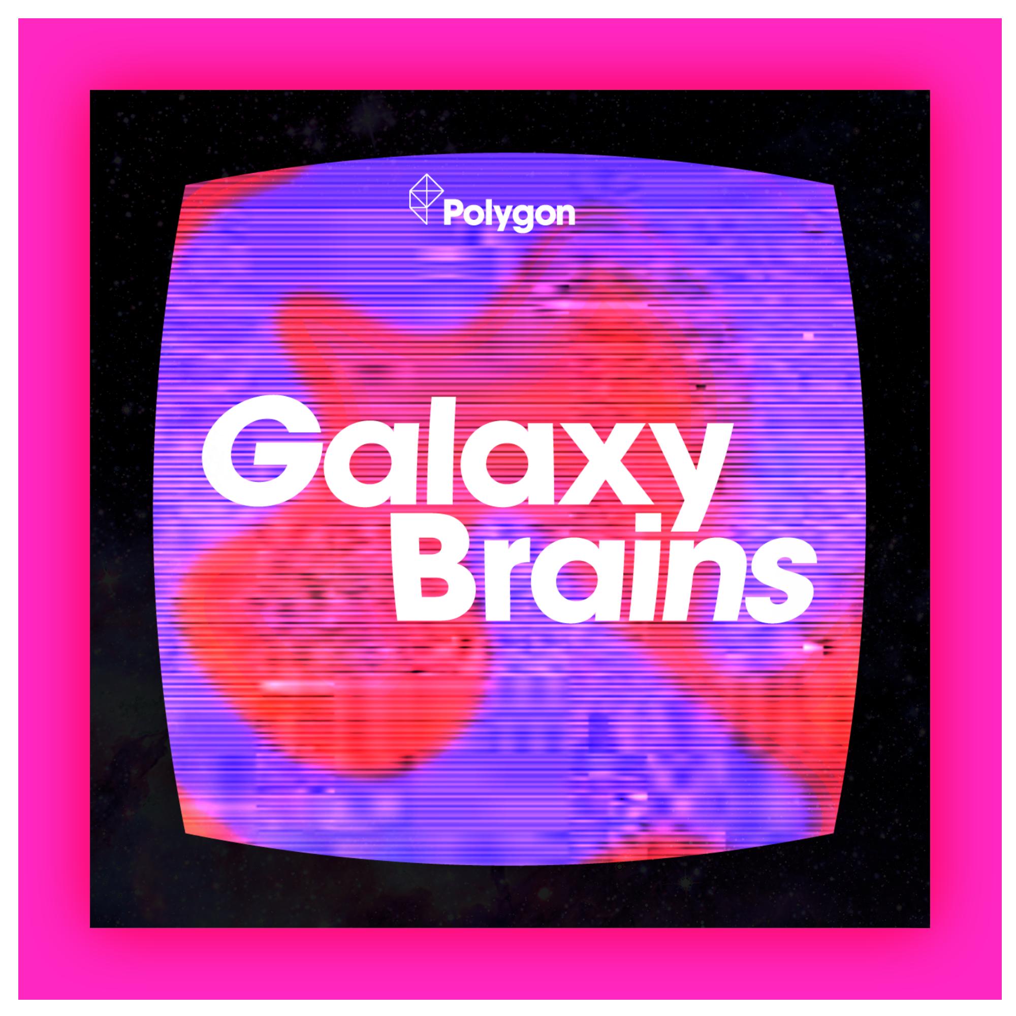 Galaxy Brains