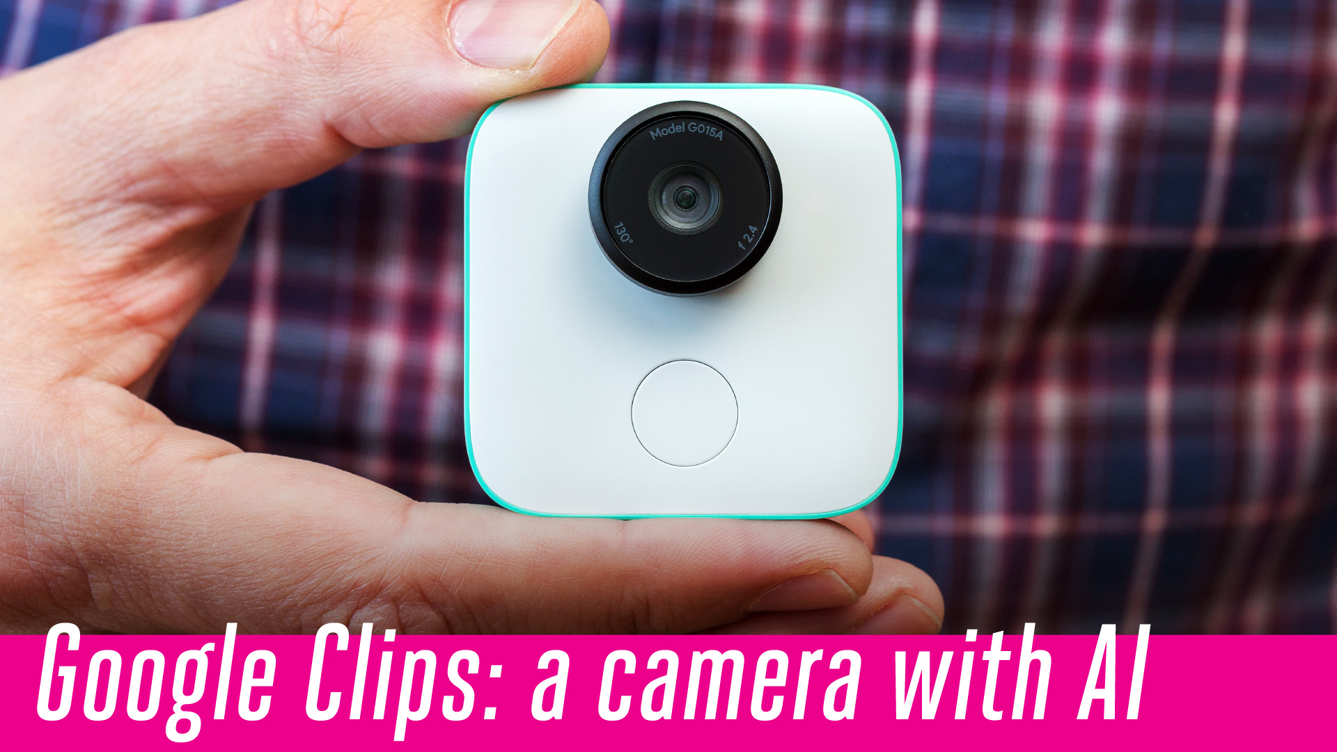 Google Clips: a camera with AI