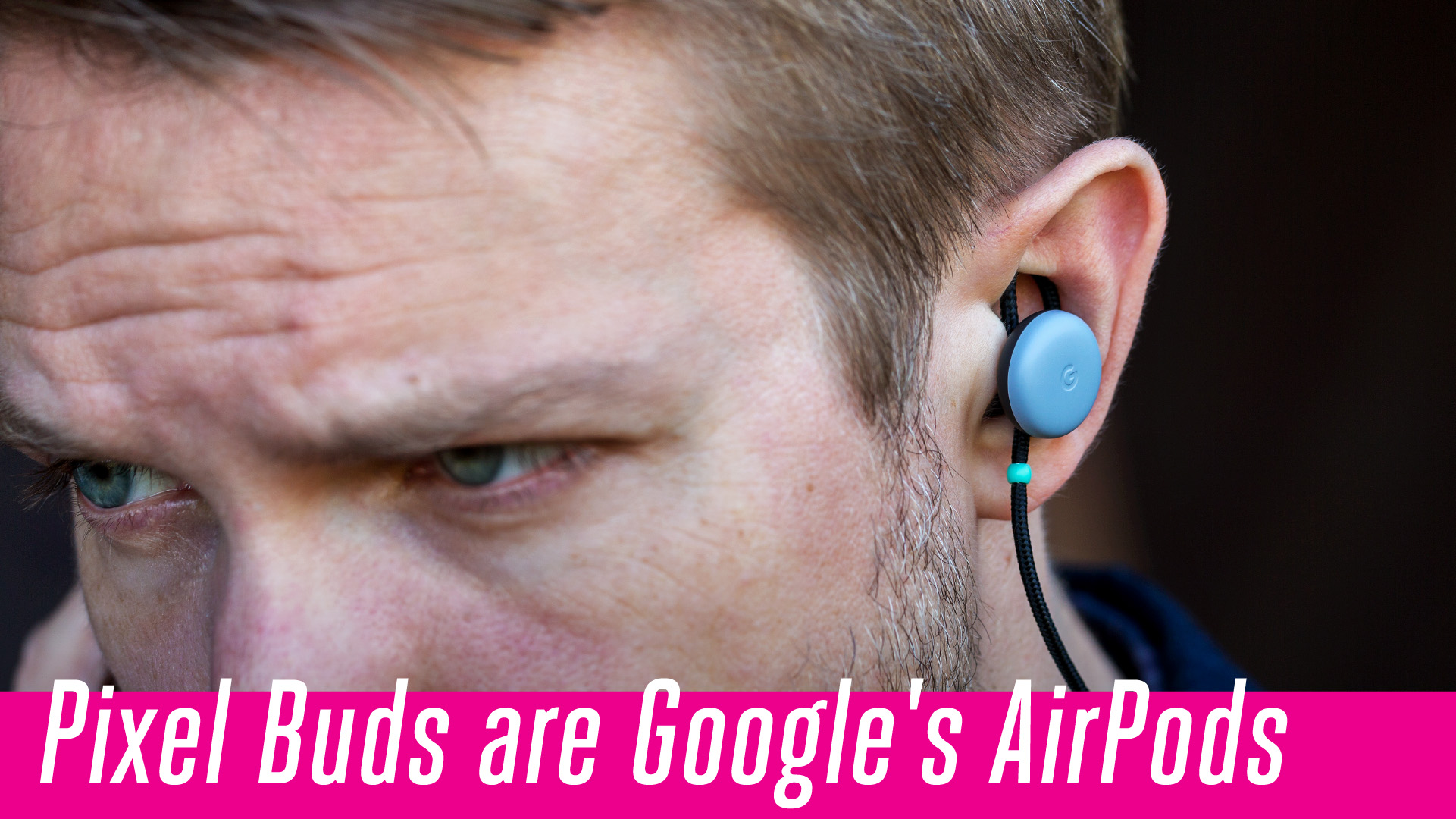 Pixel Buds are Google's AirPods