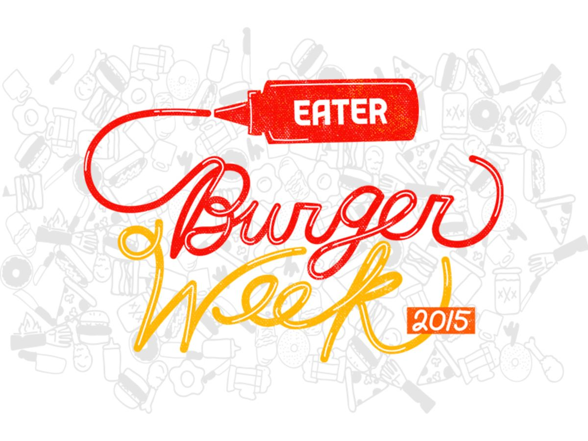 Eater Burger Week 2015 Starts Right This Second