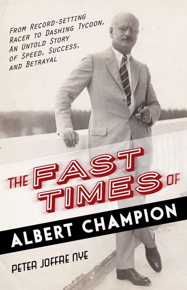 The Fast Times of Albert Champion, by Peter Joffre Nye