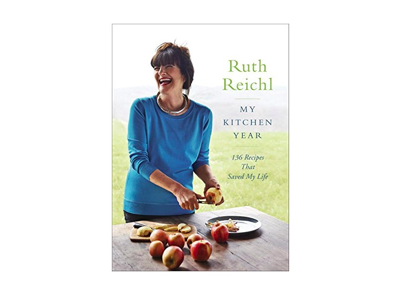 Ruth Reichl's New Cookbook: 'My Kitchen Year: 136 Recipes That Saved My Life'