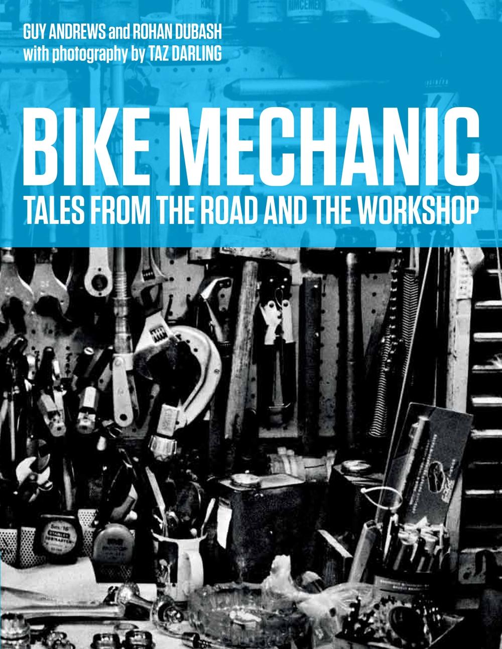 Bike Mechanic, by Guy Andrews, Rohan Dubash and Taz Darling