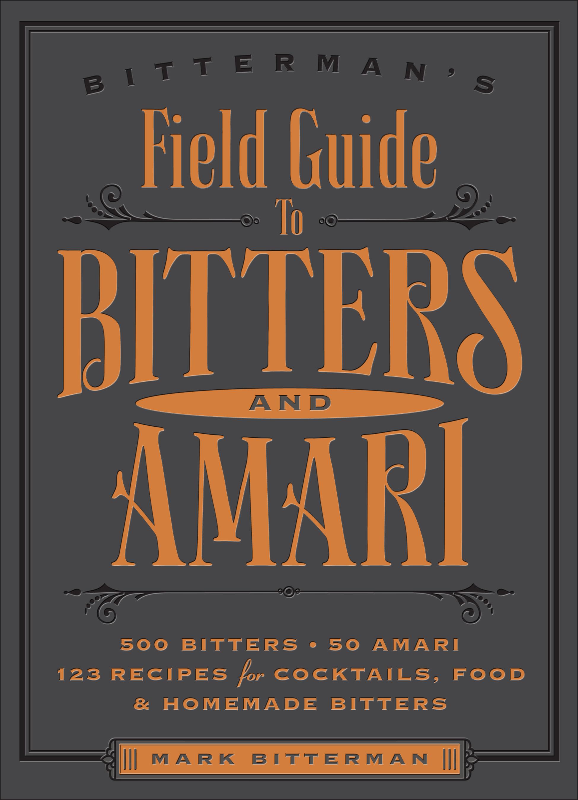 Bitterman's Field Guide to Bitters & Amar