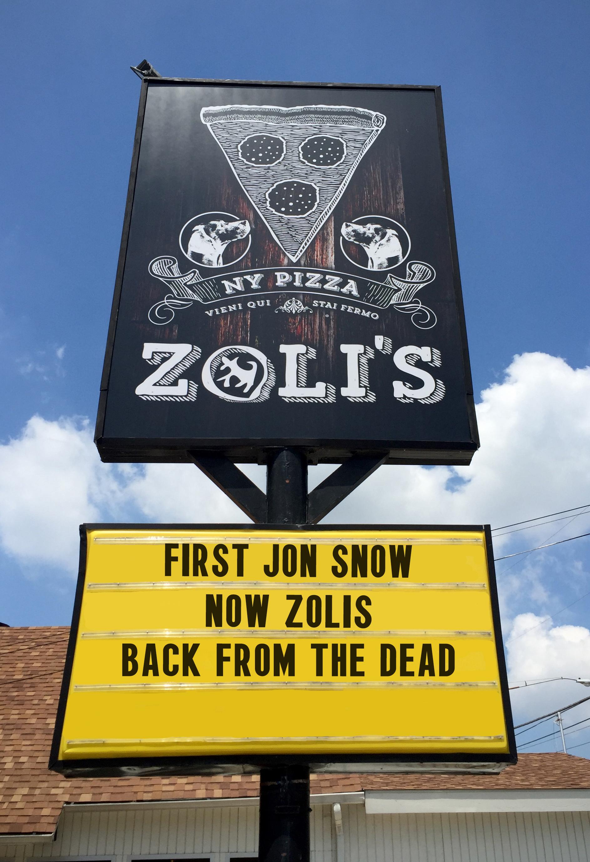 Zoli's is risen.