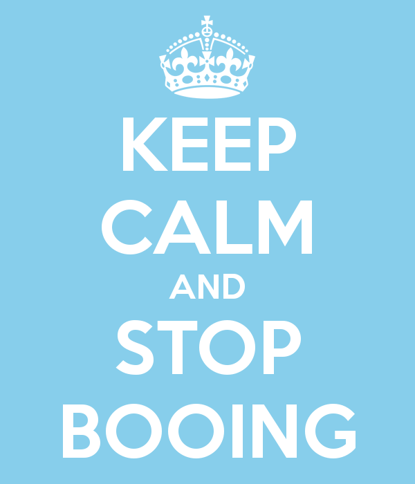 Keep Calm and Stop Booing