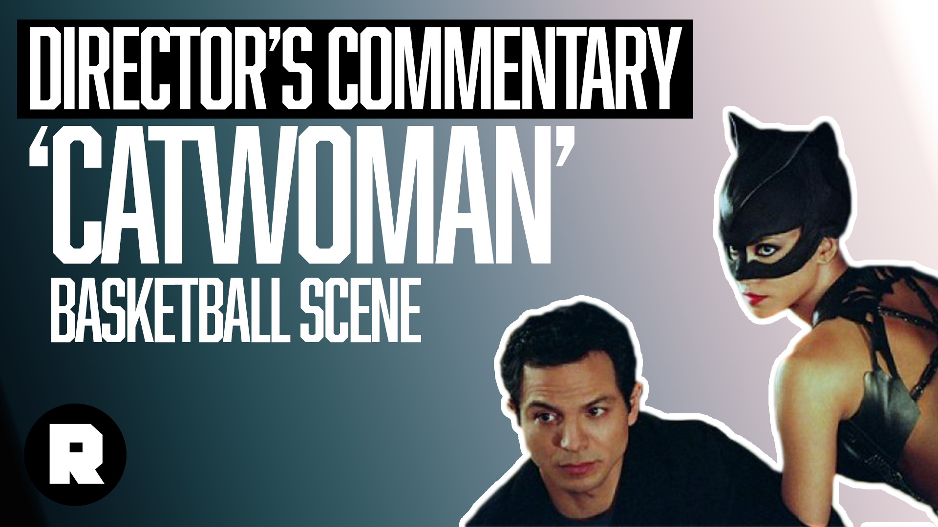 Director's Commentary: 'Catwoman' basketball scene