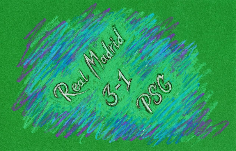 Real Madrid 3-1 PSG. Drawing by Sofi Serg.
