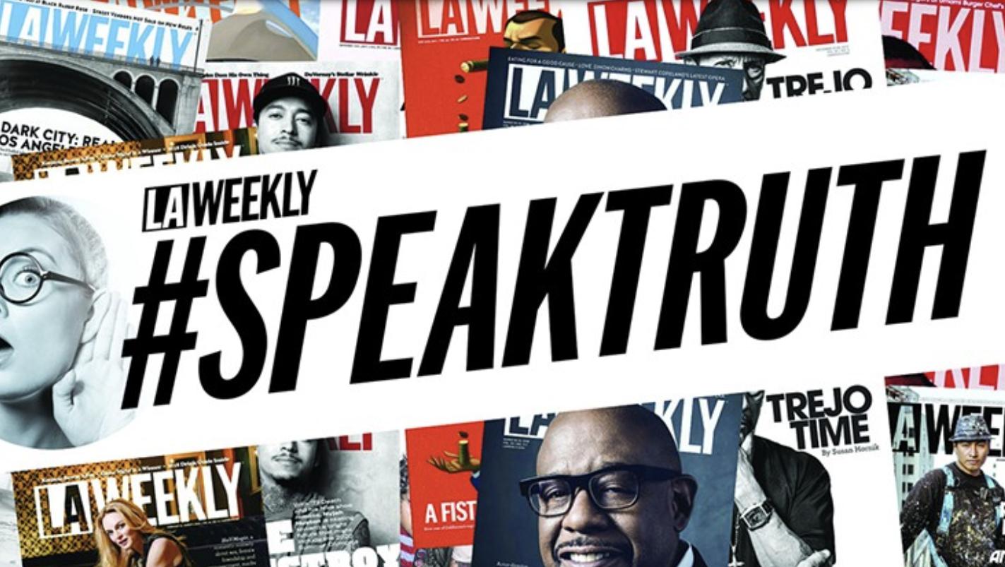 LA Weekly Speak Truth