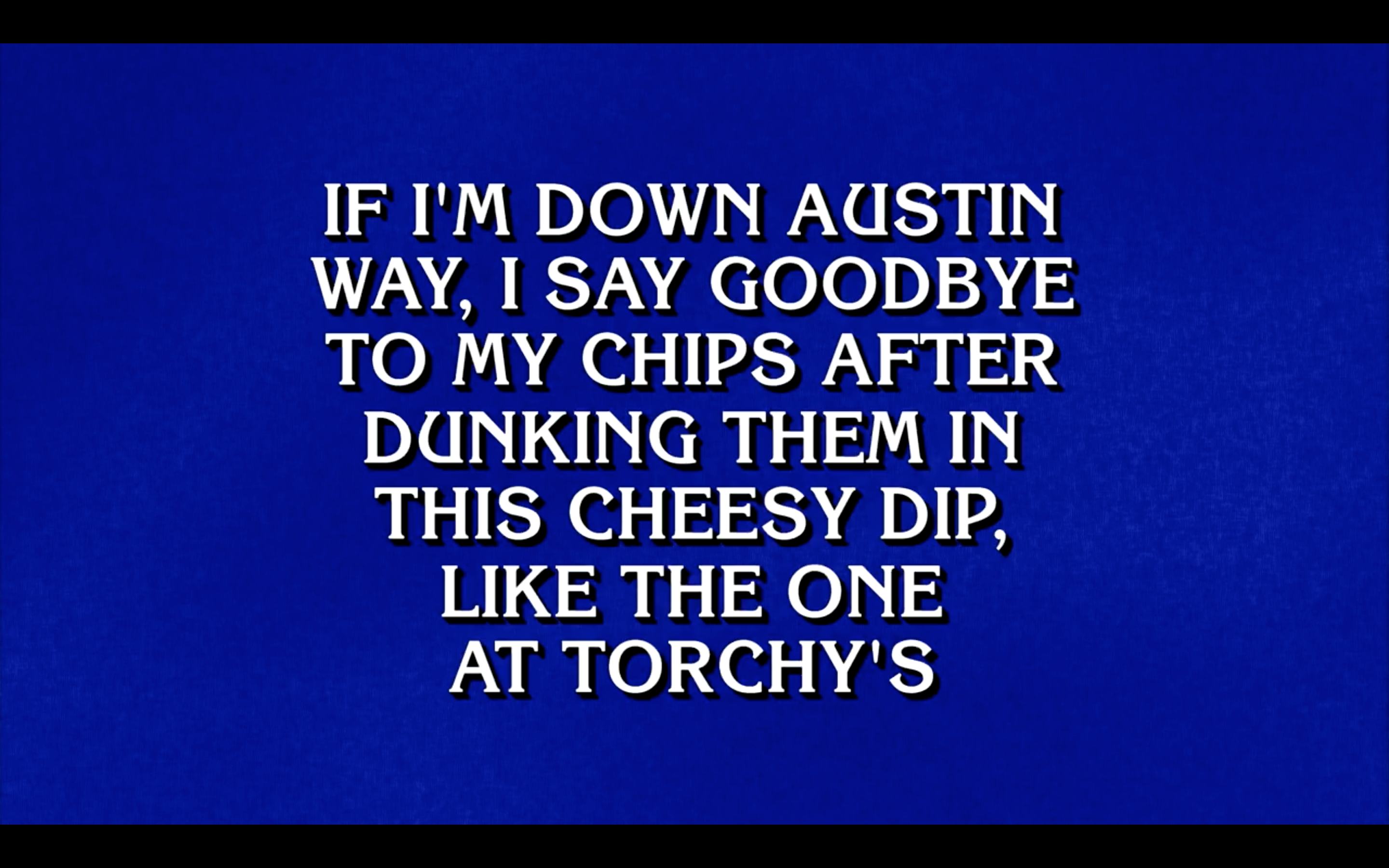 The Torchy's Tacos clue on Jeopardy