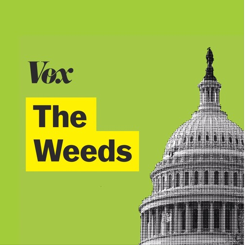 Listen to the latest episode of The Weeds