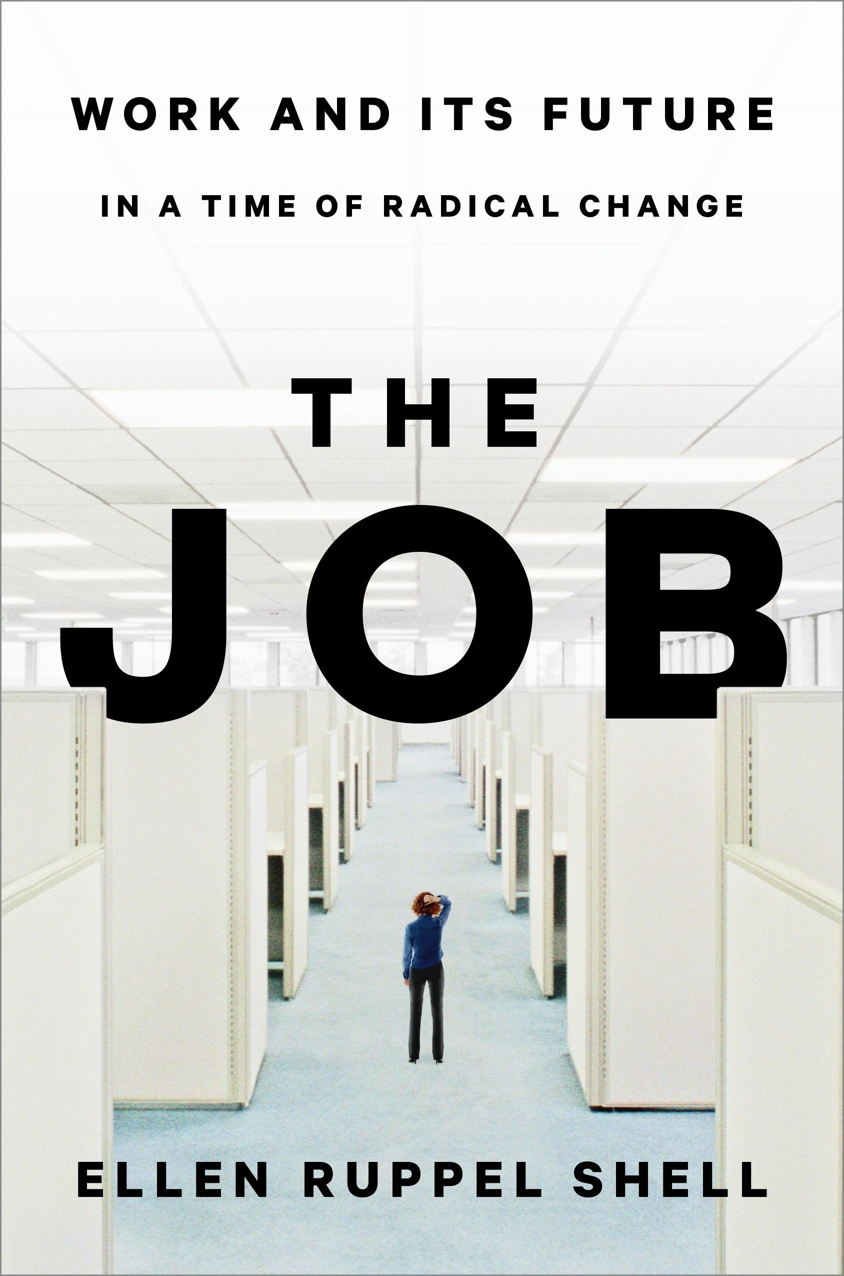 Cover of Ellen Shell's new book The Job.