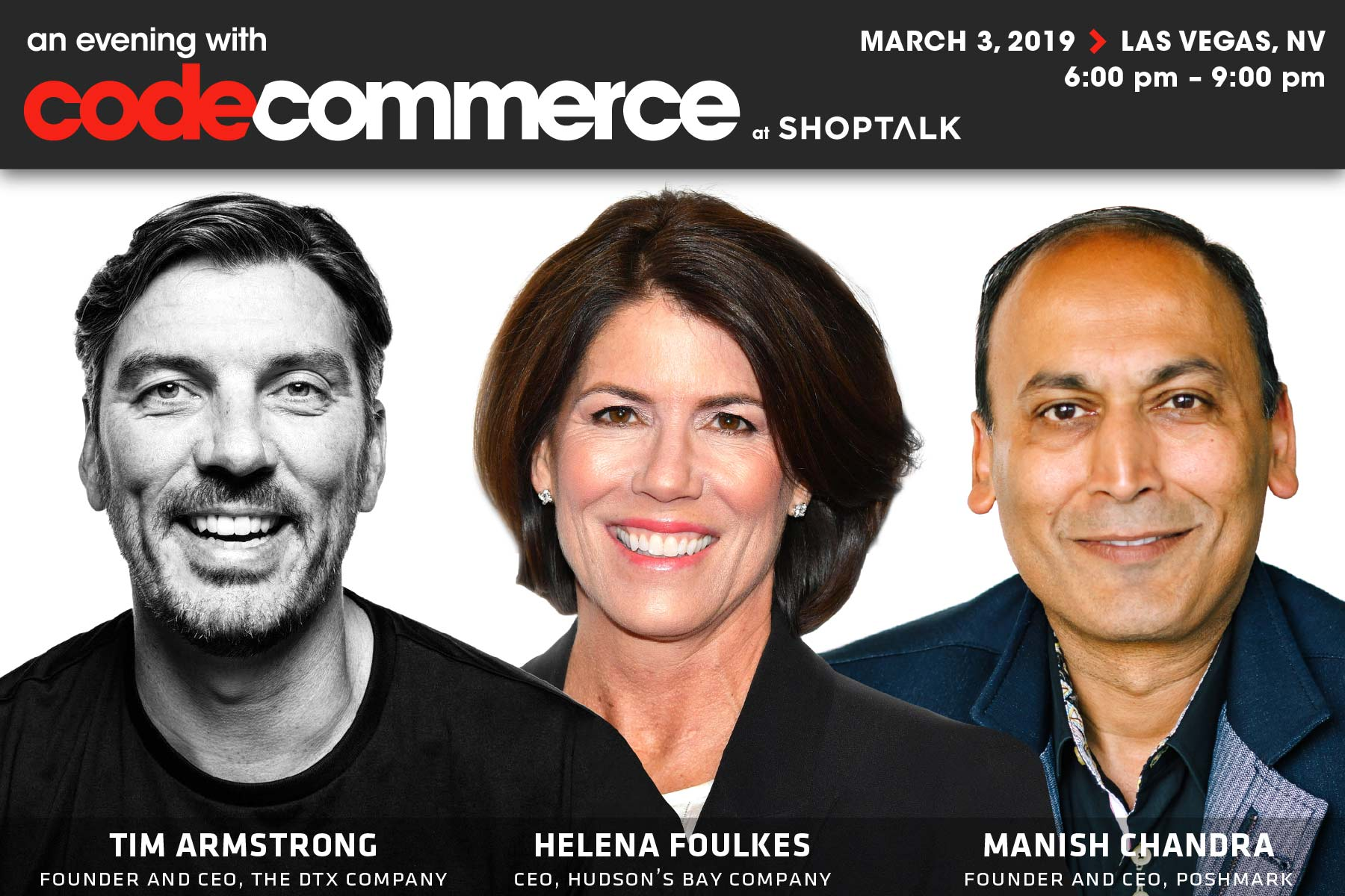 Tim Armstrong, Helena Foulkes, and Manish Chandra will be the guests at Code Commerce at Shoptalk in Las Vegas on March 3.