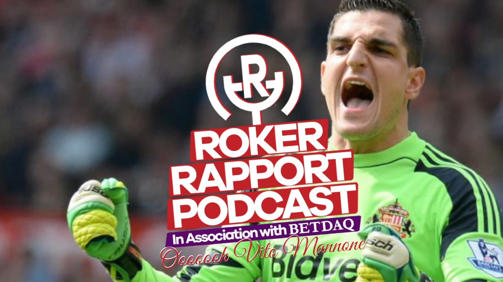 Roker Rapport Podcast: An in-depth conversation with former Sunderland goalkeeper VITO MANNONE!