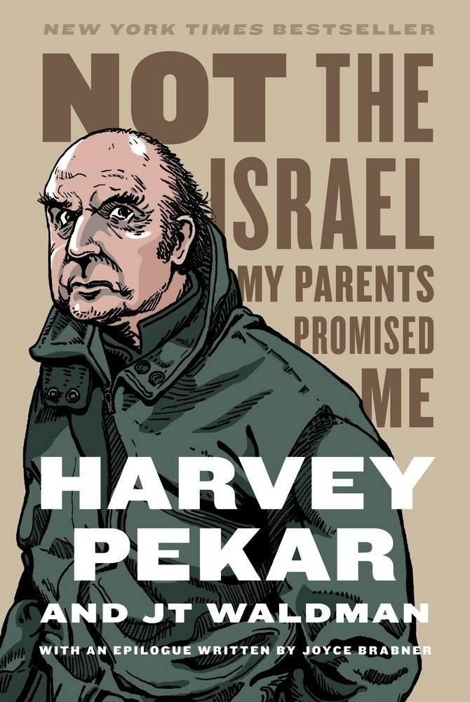 """""""Not the Israel My Parents Promised Me"""" is by Harvey Pekar and JT Waldman."""