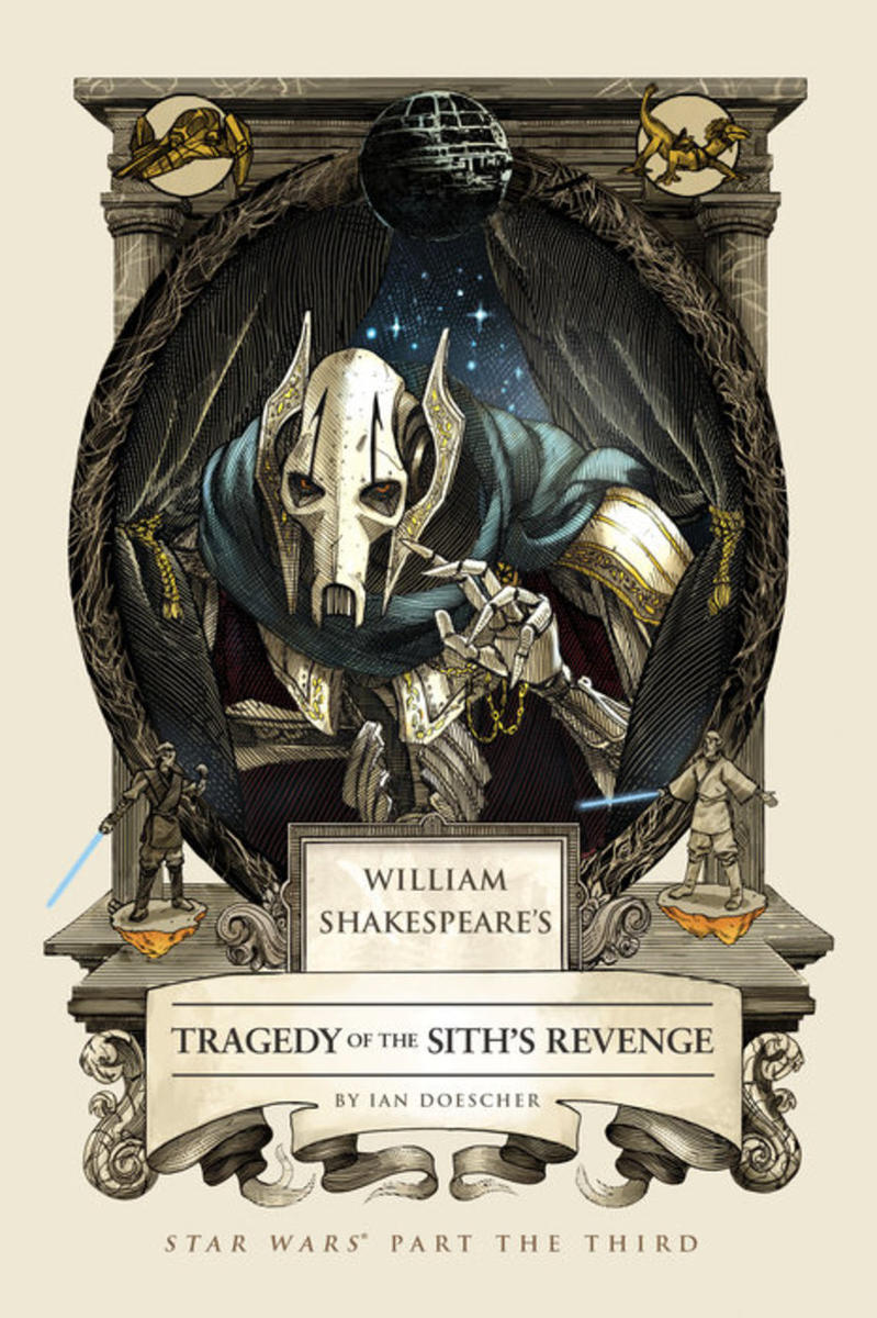 """""""William Shakespeare's Tragedy of the Sith's Revenge: Star Wars Part the Third"""" is by Ian Doescher and is the sixth book in the series."""