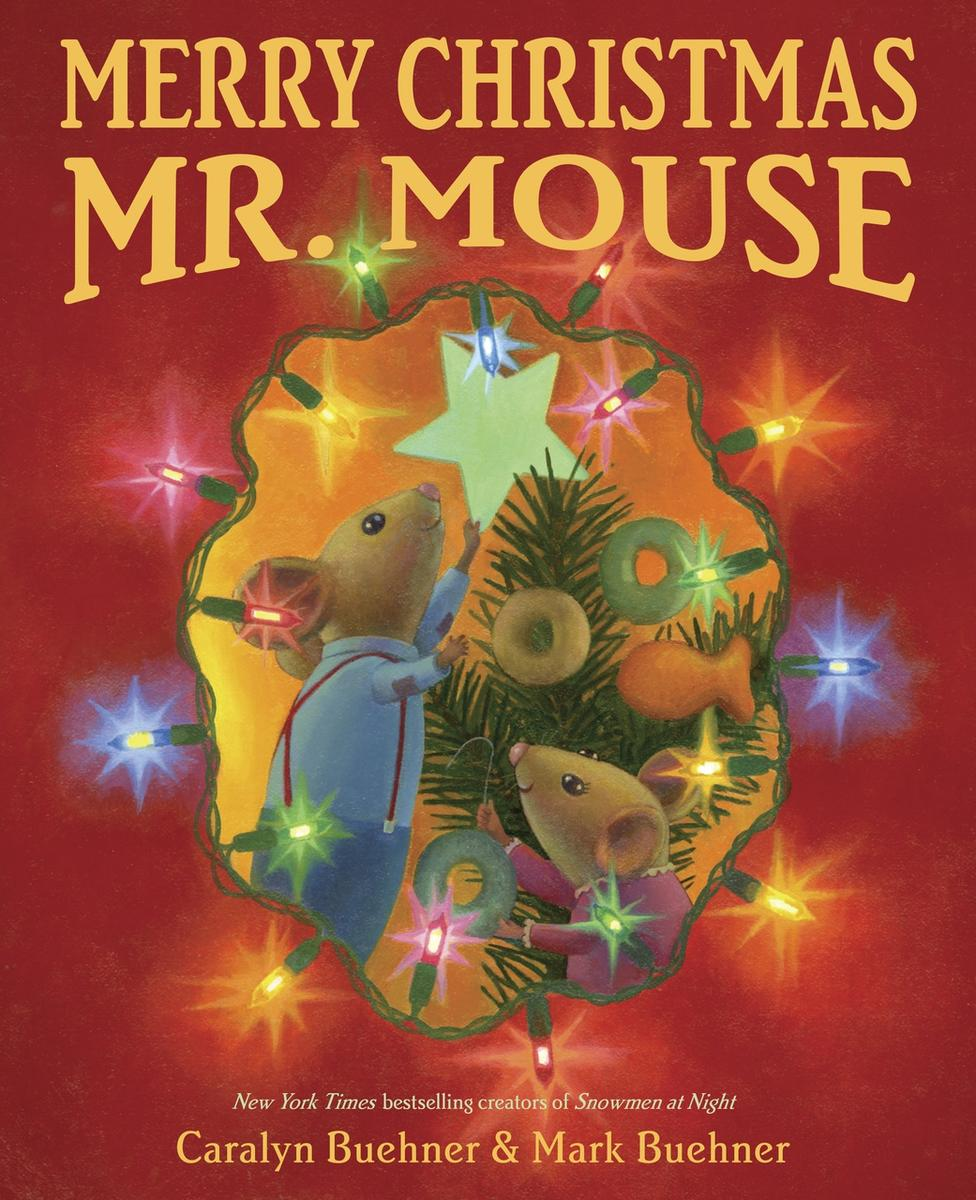 """""""Merry Christmas Mr Mouse"""" is by Caralyn Buehner and Mark Buehner."""