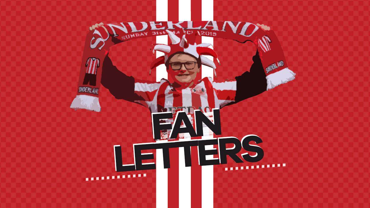 Fan Letters: Sunderland have to cut costs to further strengthen their squad - and here's why...