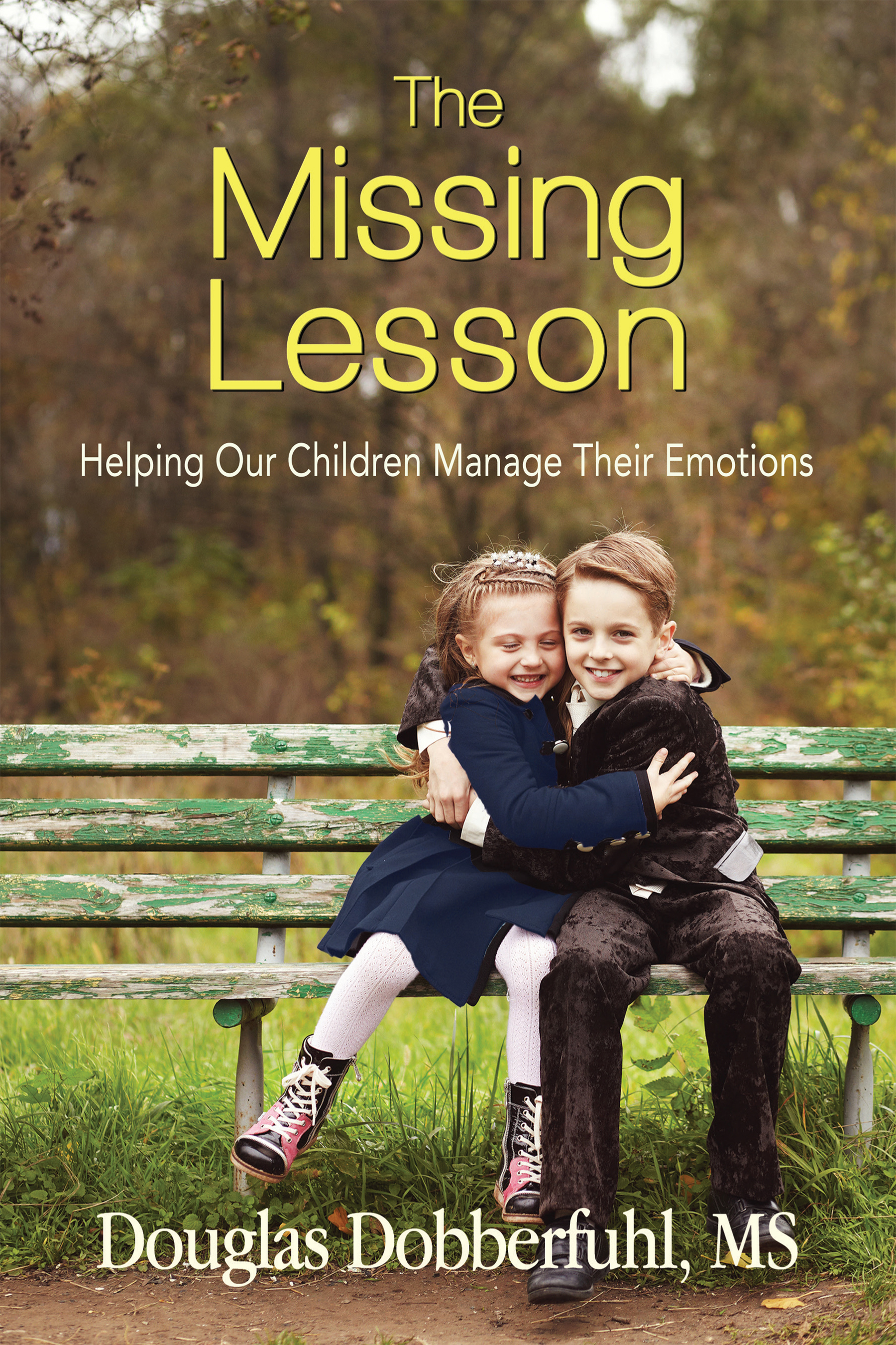 """""""The Missing Lesson: Helping Our Children Manage Their Emotions"""" is by Douglas Dobberfuhl."""