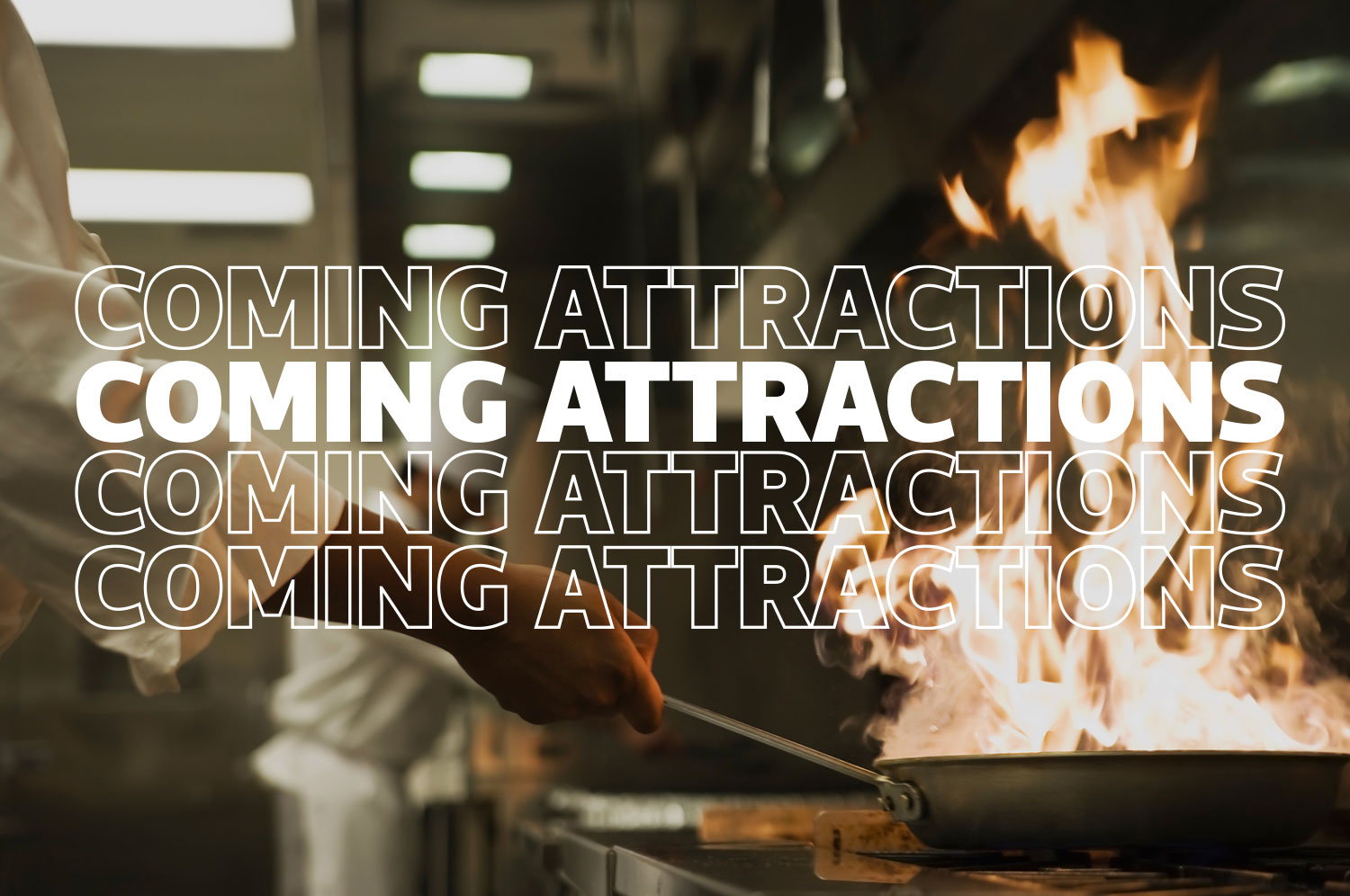 """Text reading """"coming attractions"""" is overlaid on a stock image of fire coming up from a frying pan. A chef's arm, clad in white, holds the handle of the pan."""
