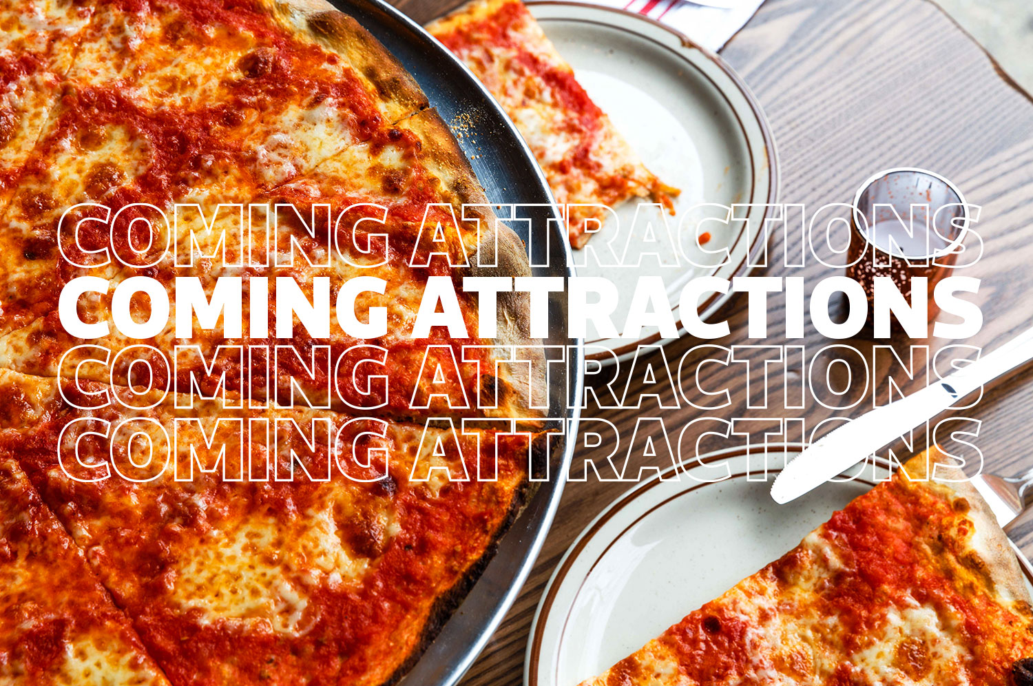 """A thin-crust cheese pizza on a metal tray surrounded by two plates with slices and silverware. """"Coming Attractions"""" is written across the top of the image."""