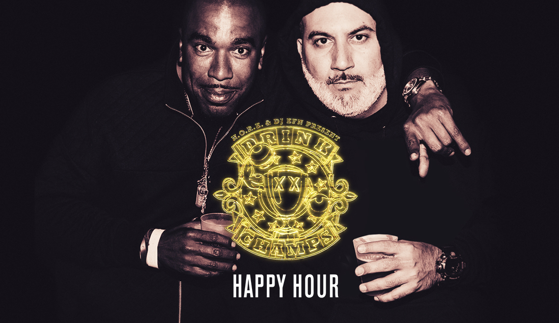 Drink Champs featuring hosts N.O.R.E. and DJ EFN