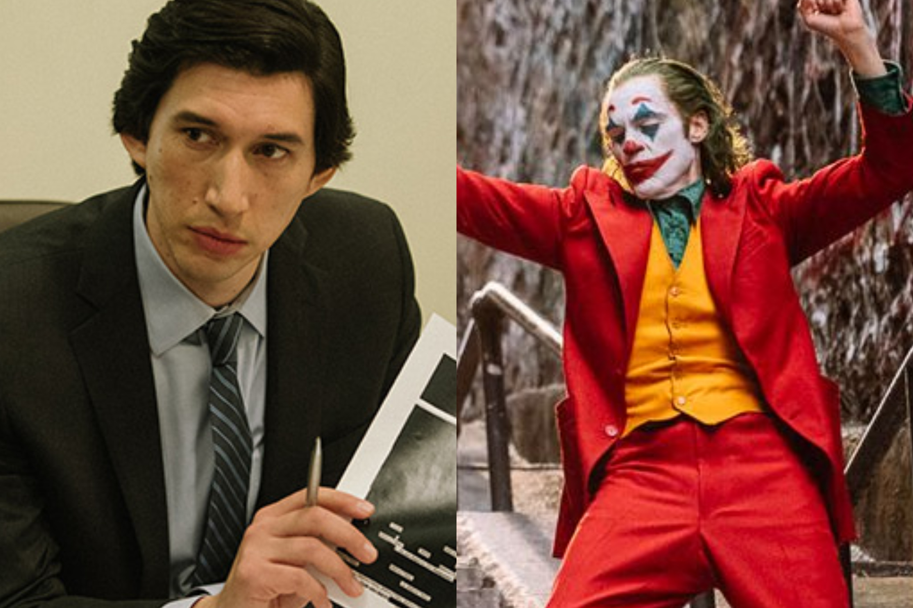 Adam Driver in The Report and Joaquin Phoenix in Joker.