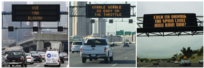 "Two electronic light boards have messages that say ""USE YAH BLINKAH!"" and ""GOBBLE GOBBLE GO EASY ON THE THROTTLE."""
