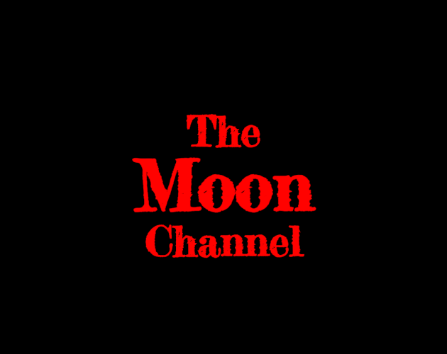 Moon Channel text