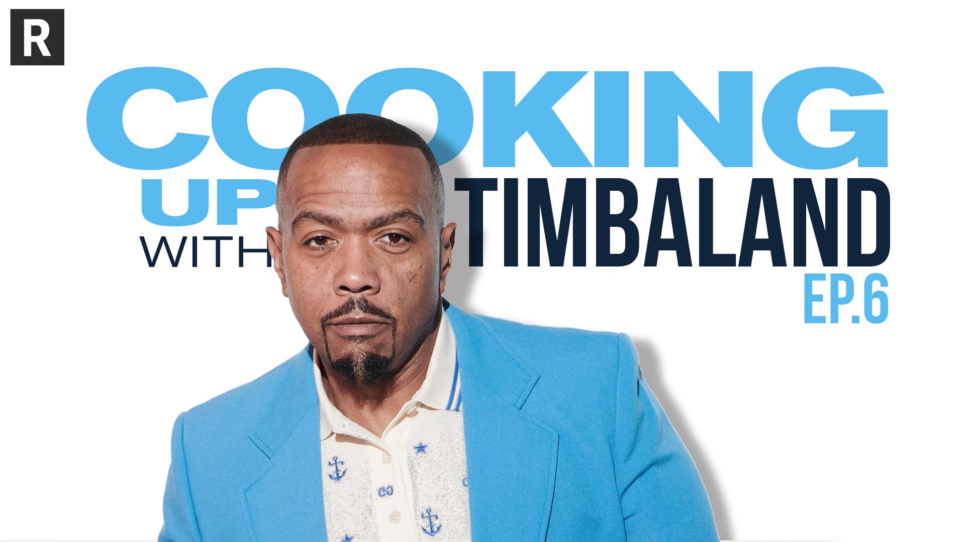 "Timbaland ""Cooking Up"" episode six"