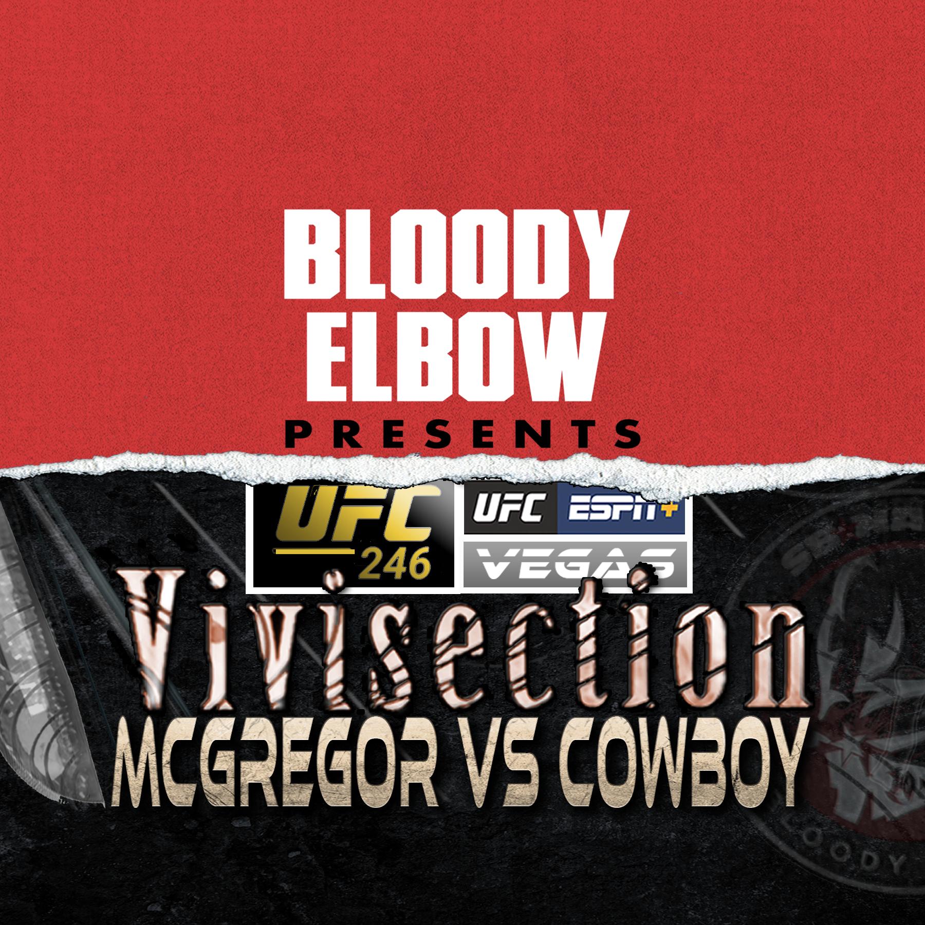 UFC 246. Conor McGregor vs Donald Cowboy Cerrone, UFC Preview, UFC Picks and Predictions, UFC Odds, UFC Analysis, MMA Vivisection