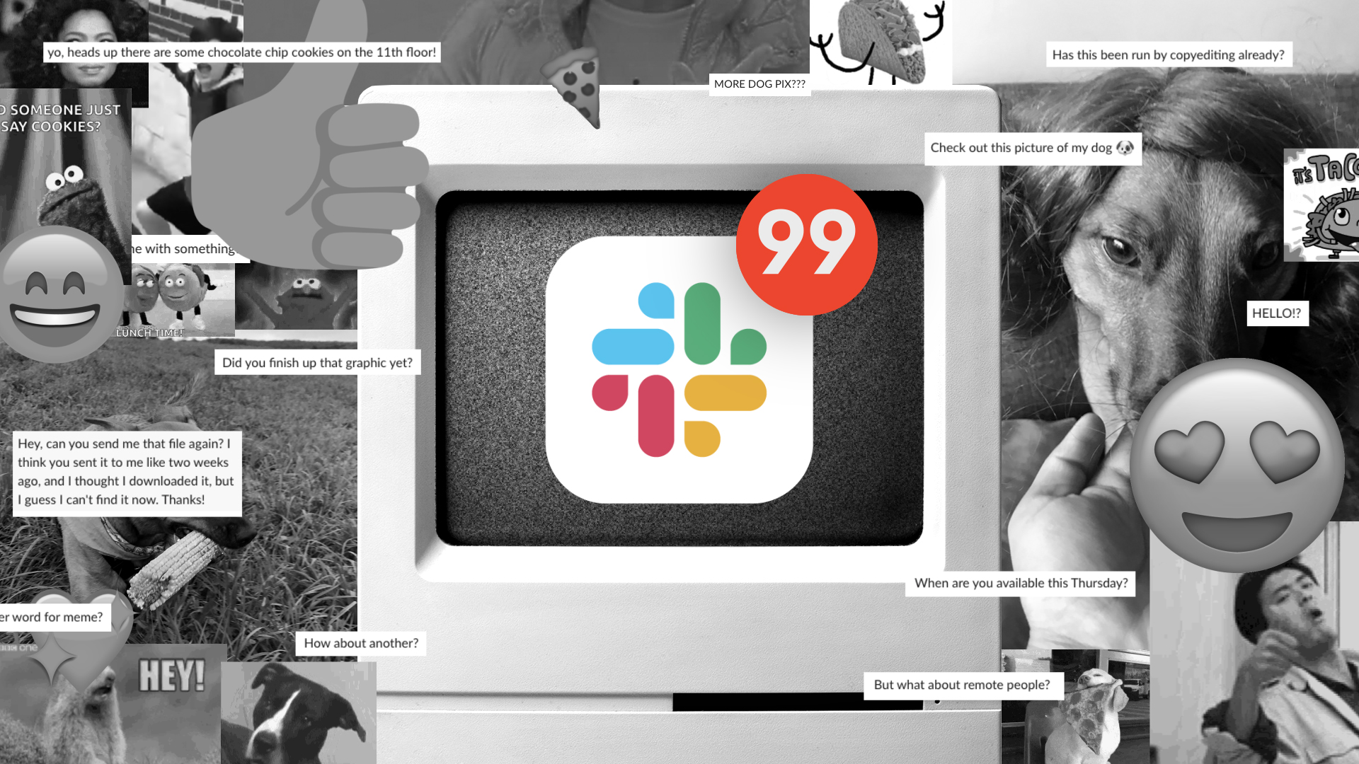 A computer screen with the Slack app showing 99 unread messages.