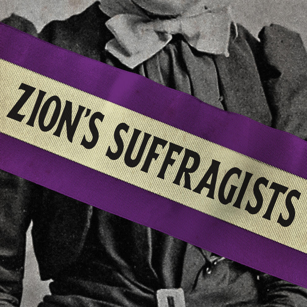 """The cover art for """"Zion's Suffragists,"""" a Deseret News podcast that tells the story of how Utah women became the first to vote in the United States."""