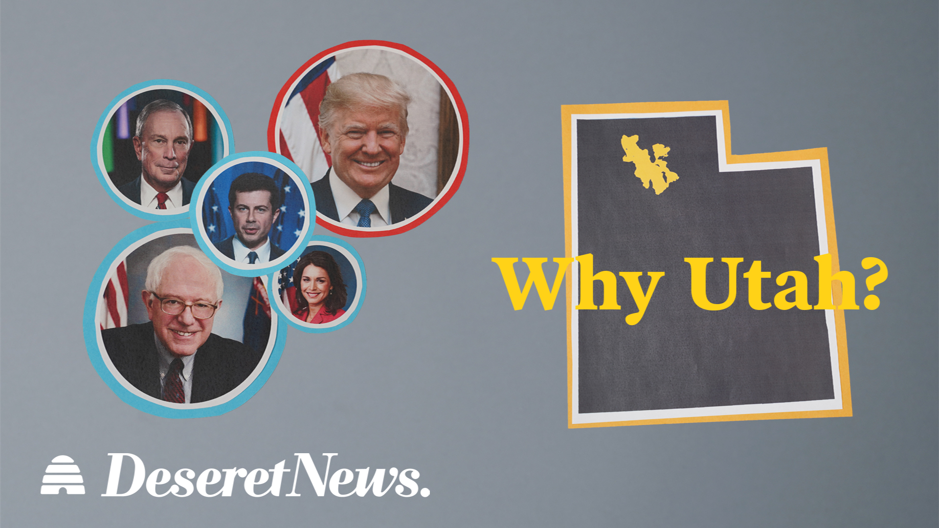 Faces of Democratic candidates and Donald Trump with the shape of the state of Utah and text asking Why Utah?