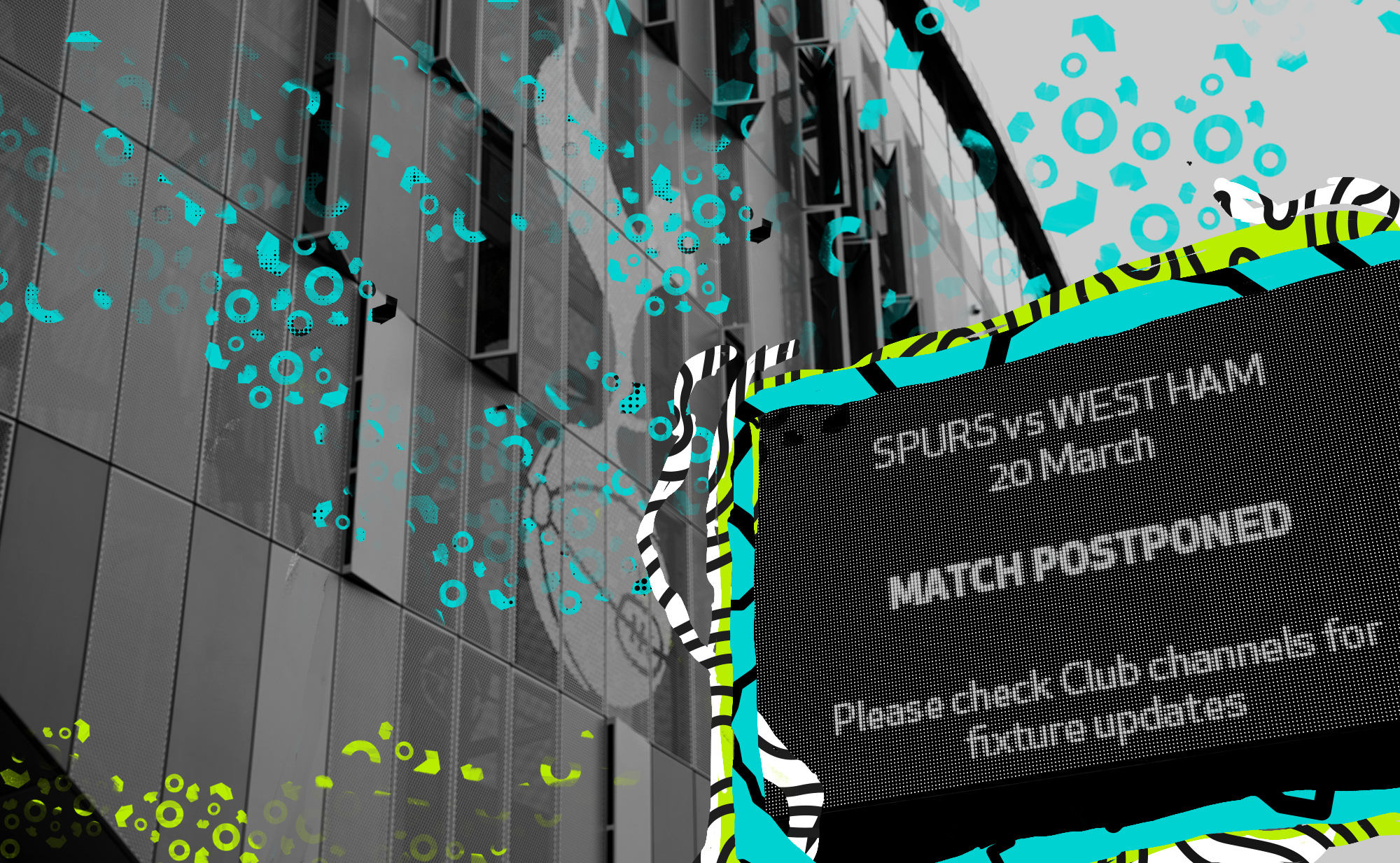 Photo of Tottenham Hotspur Stadium with an electronic sign outside reading that the March 20 match between Spurs and West Ham has been postponed.