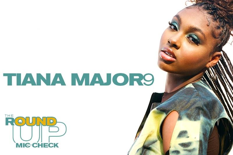 Mic Check with Tiana Major9