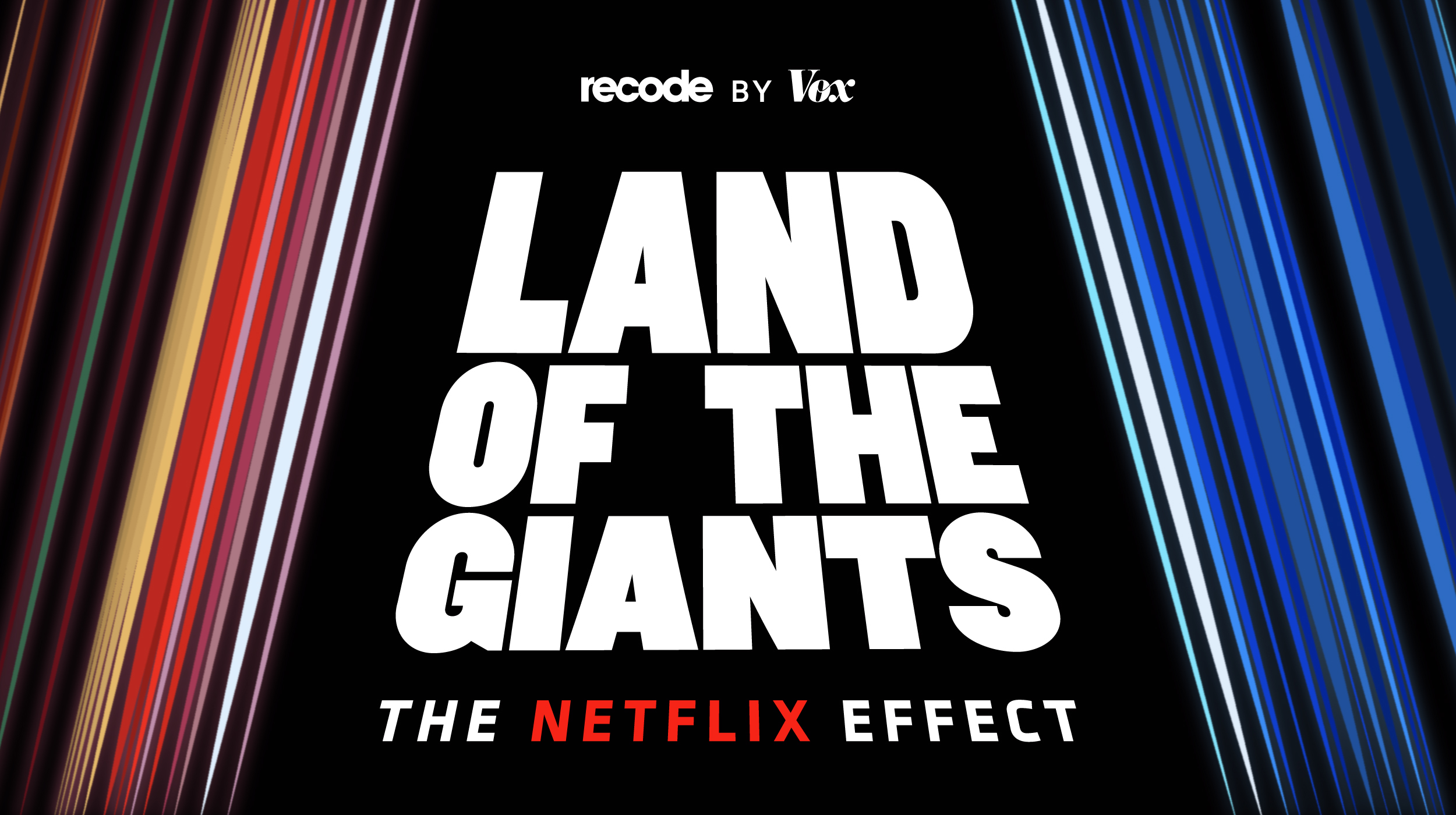 Land of the Giants: The Netflix Effect.