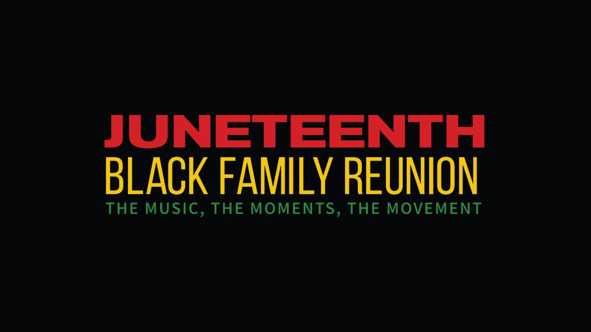 JuneteenthBlack Family Reunion