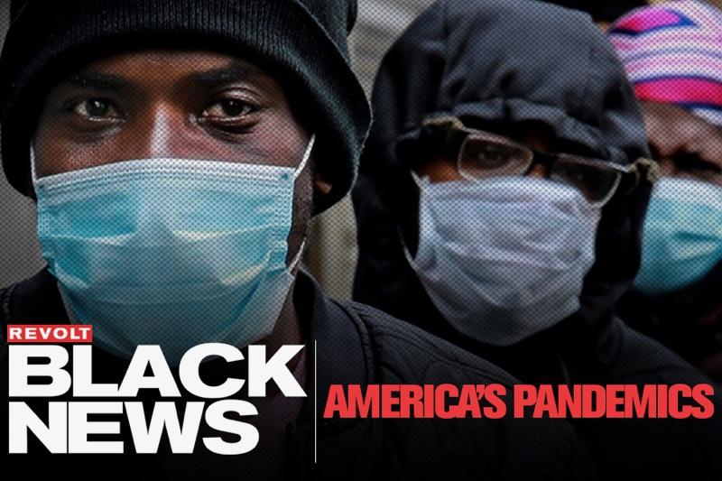 Pandemics   REVOLT BLACK NEWS
