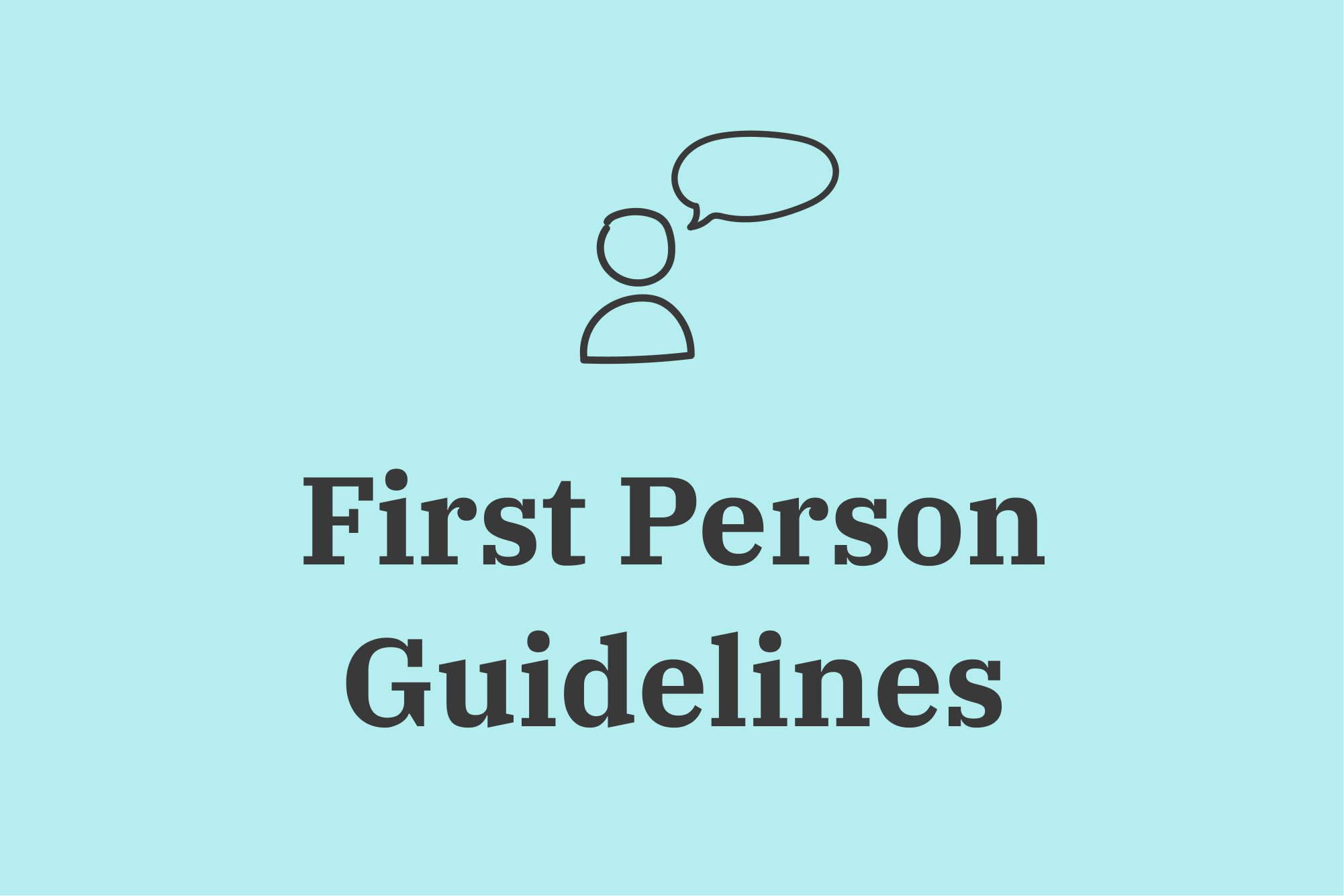 Icon of a person and a speech bubble above text that reads First Person Guidelines.