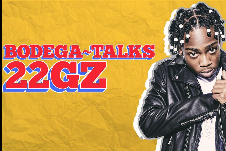 22Gz - Bodega Talks