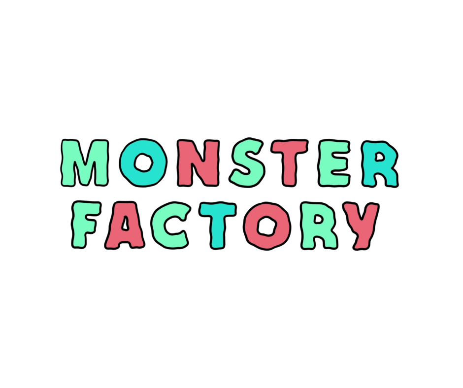 """""""Monster Factory"""" written in alternating mint, teal, and red in a shaky font on a white background."""
