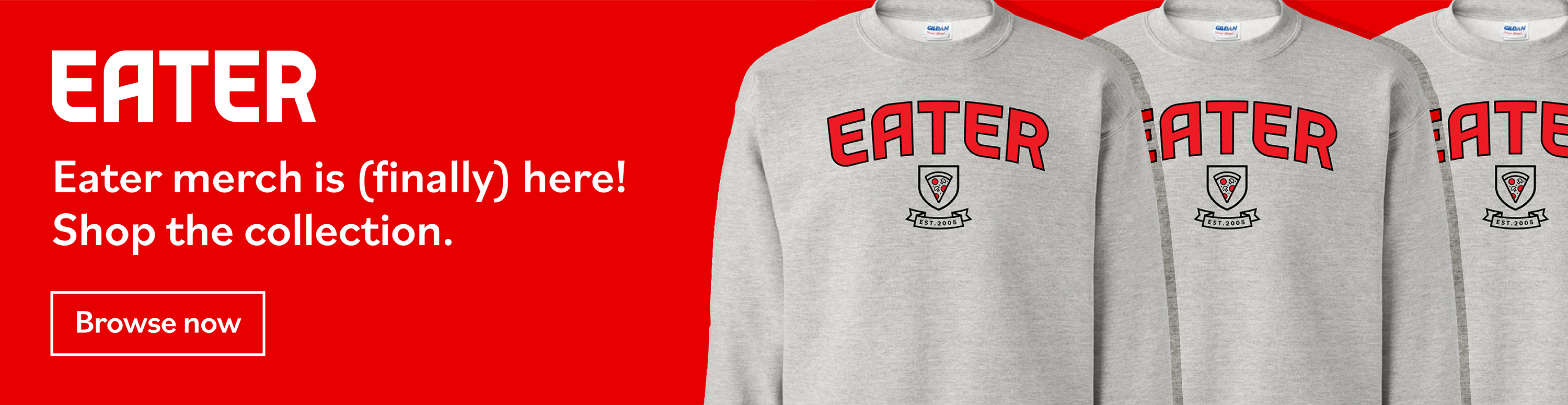 Eater merch is finally here! Promotional banner for eater sweatshirts, water bottles and hats.