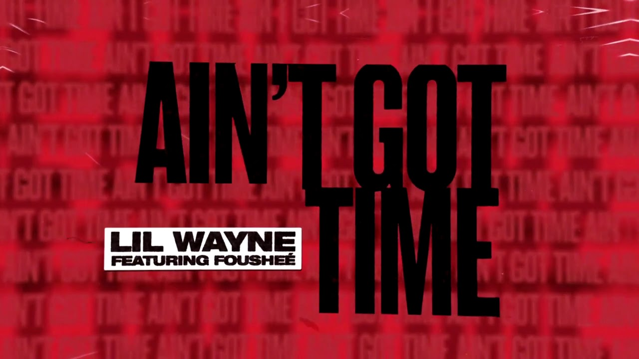 "Lil Wayne's ""Ain't Got Time"" artwork"